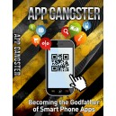App Gangster - Becoming The Godfather Of Smart Phone Apps