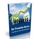 Site Promotion Success - Top Tips To Your Site Promotion