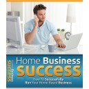 Home Business Success - Run a successful at home business