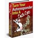 """""""Turn Your Autoresponder Into A Cash Cow"""""""