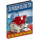 200 Problem Solving Tips For Your Home and Your Health